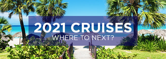 2021 Cruises - Book Cruise Deals & Packages | Cruise1st